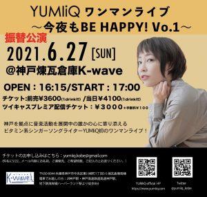 6/27 [振替公演]YUMIiQワンマンライブ~今夜もBE HAPPY!Vol.1~